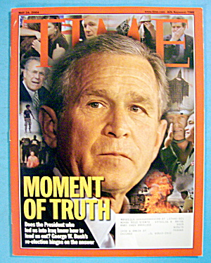 Time Magazine May 24, 2004 Moment Of Truth