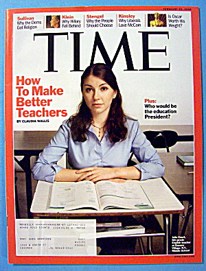 Time Magazine February 25, 2008 Make Better Teachers