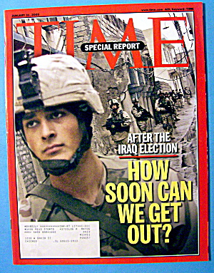 Time Magazine January 31, 2005 How Soon Can We Get Out?