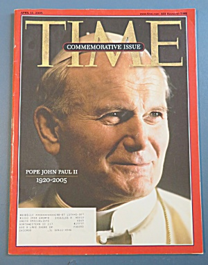 Time Magazine April 11, 2005 Pope John Paul Ii