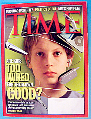Time Magazine March 27, 2006 Are Kids Too Wired