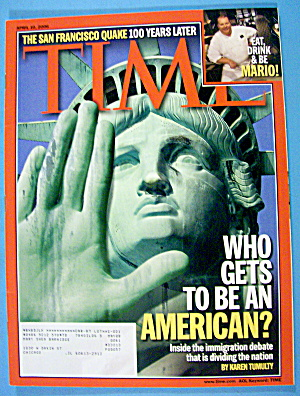 Time Magazine April 10, 2006 Who Gets To Be An American