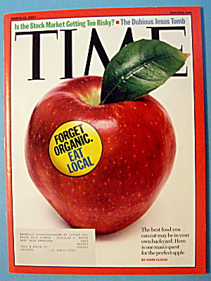 Time Magazine March 12, 2007 Forget Organic, Eat Local