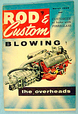 Rod & Custom March 1956 Blowing The Overheads