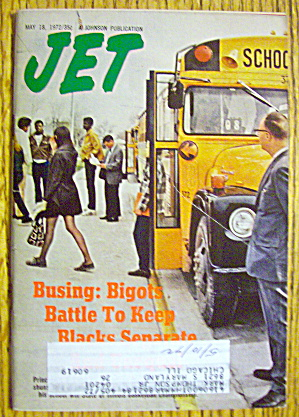 Jet Magazine May 18, 1972 Busing: Bigots Battle
