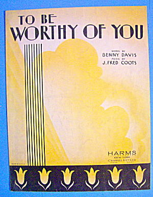 To Be Worthy Of You Sheet Music 1931 Davis & Coots