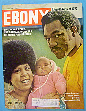 Ebony Magazine-april 1973-george Foreman