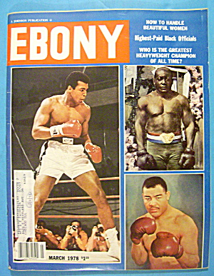 Ebony Magazine-march 1978-heavyweight Champ