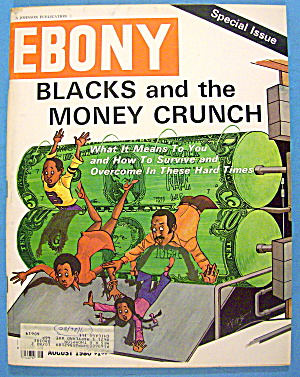 Ebony Magazine-august 1980-blacks & Money Crunch