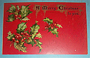 A Merry Christmas To You Postcard w/ Hollies & Berries (Image1)