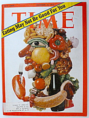 Time Magazine-december 18, 1972-eating May Not Be Good