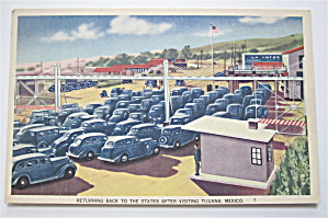 Returning To The States After Visiting Mexico Postcard (Image1)