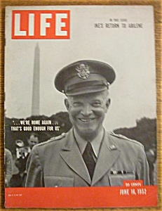 Life Magazine - June 16, 1952 - Ike's Return To Abilene