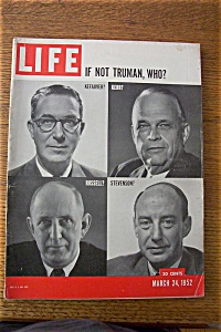 Life Magazine - March 24, 1952 - If Not Truman, Who?