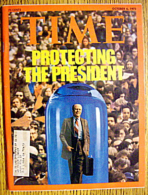 Time Magazine October 6, 1975 Protecting The President