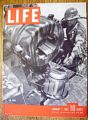 Life Magazine-january 1,1945-big Gun