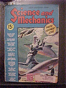 Science And Mechanics Magazine - July - August 1940