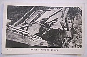 Bridge Demolished By Japs Postcard