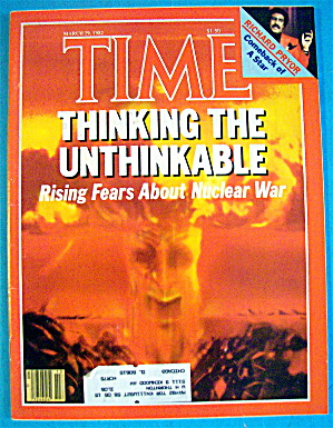 Time Magazine-march 29, 1982-thinking The Unthinkable