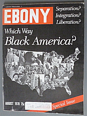 Ebony Magazine August 1970 Black America