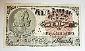 1893 Columbian Exposition Admit The Bearer Ticket