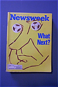 Newsweek Magazine - November 12, 1973 - What Next?