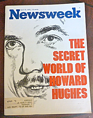 Newsweek Magazine-april 19, 1976-howard Hughes