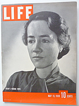 Life Magazine May 15, 1939 Hero's Heroic Wife  (Image1)