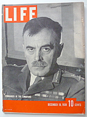 Life Magazine December 18, 1939 Commander Of Canadians (Image1)