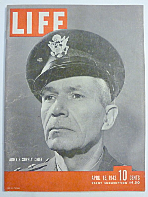 Life Magazine-april 13, 1942-army's Supply Chief