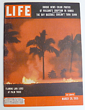 Life Magazine-march 28, 1955-flaming Lava