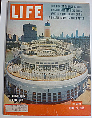 Life Magazine-june 27, 1955-the Constitution & Her Crew