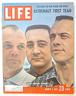 Life Magazine-march 3, 1961-glenn, Grissom & Shepard