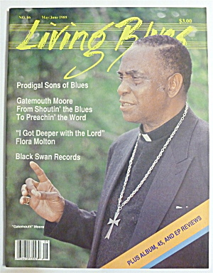 Living Blues Magazine May/june 1989 Rev Gatemouth Moore
