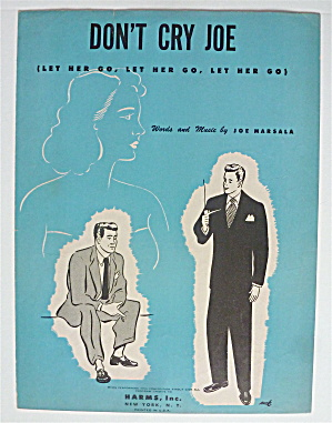 Sheet Music For 1949 Don't Cry Joe (Let Her Go)