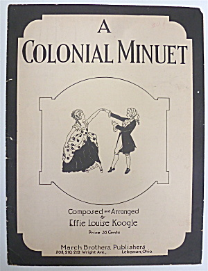Sheet Music Of 1906 A Colonial Minuet
