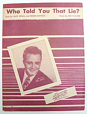 Sheet Music For 1946 Who Told You That Lie?