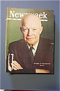 Newsweek Magazine -april 7, 1969- Dwight D. Eisenhower