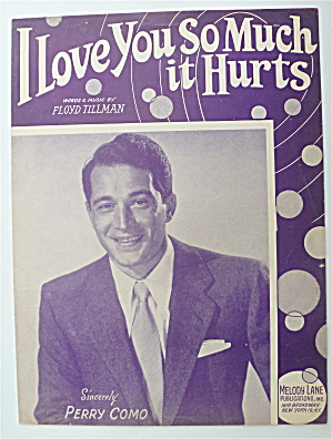 Sheet Music For 1948 I Love You So Much It Hurts