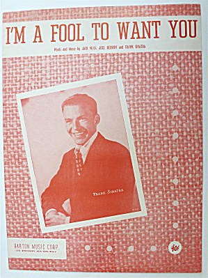 Sheet Music For 1951 I'm A Fool To Want You
