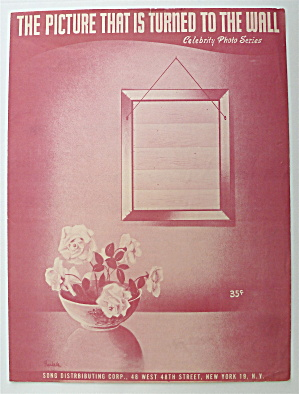 Sheet Music 1949 The Picture That Is Turned To The Wall