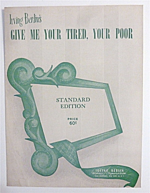 Sheet Music For 1949 Give Me Your Tired, Your Poor