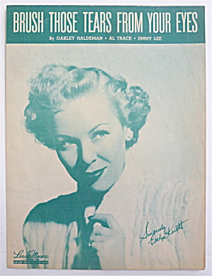 Sheet Music For 1948 Brush Those Tears From Your Eyes