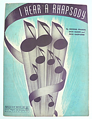 Sheet Music For 1940 I Hear A Rhapsody