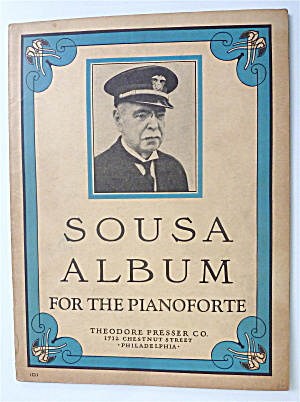 Sheet Music For 1923 Sousa Album For The Pianoforte