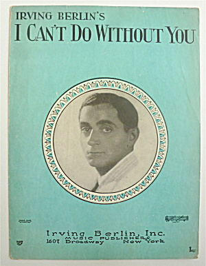 Sheet Music 1928 Irving Berlin's I Can't Do Without You