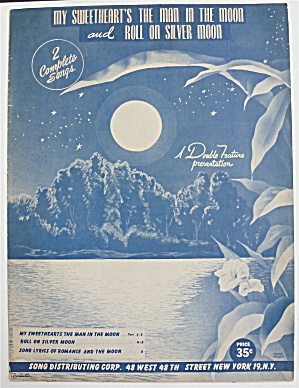 Sheet Music 1946 My Sweetheart's The Man In The Moon