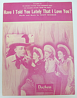 Sheet Music 1946 Have I Told You Lately That I Love You