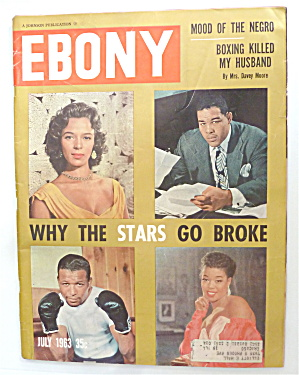 Ebony Magazine July 1963 Why The Stars Go Broke