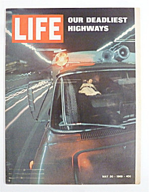 Life Magazine-may 30, 1969-our Deadliest Highways